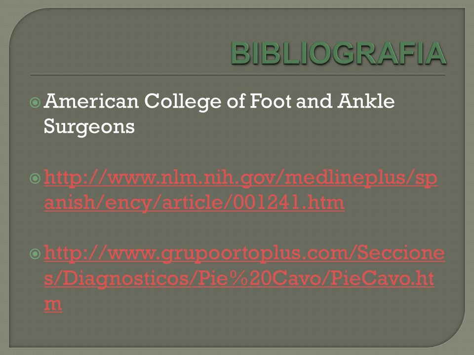 BIBLIOGRAFIA American College of Foot and Ankle Surgeons