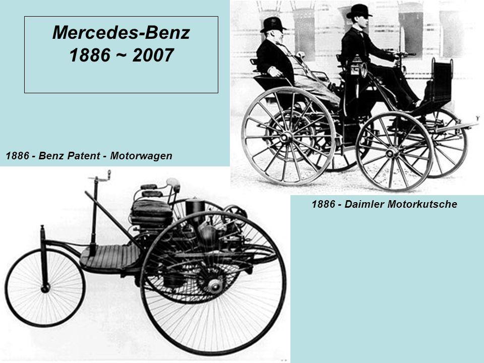 Mercedes-Benz 1886 ~ 2007 1886 - Benz Patent - Motorwagen