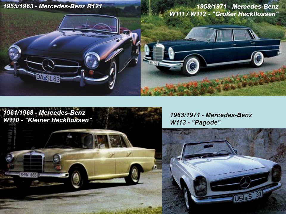 1955/1963 - Mercedes-Benz R121 1959/1971 - Mercedes-Benz. W111 / W112 - Großer Heckflossen 1961/1968 - Mercedes-Benz.