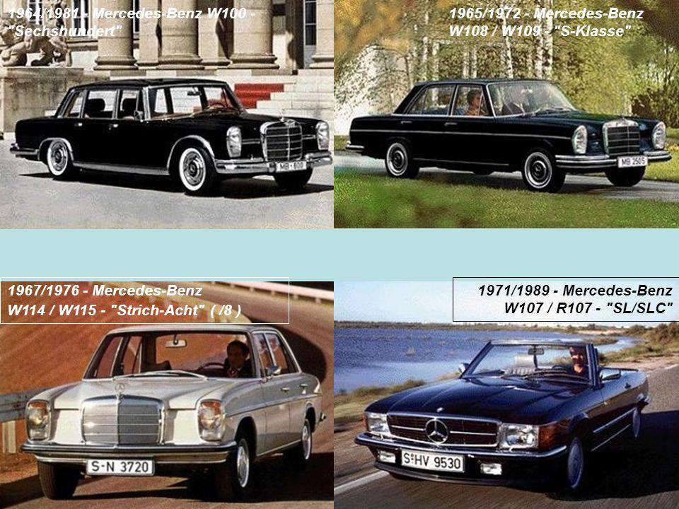 1964/1981 - Mercedes-Benz W100 - Sechshundert