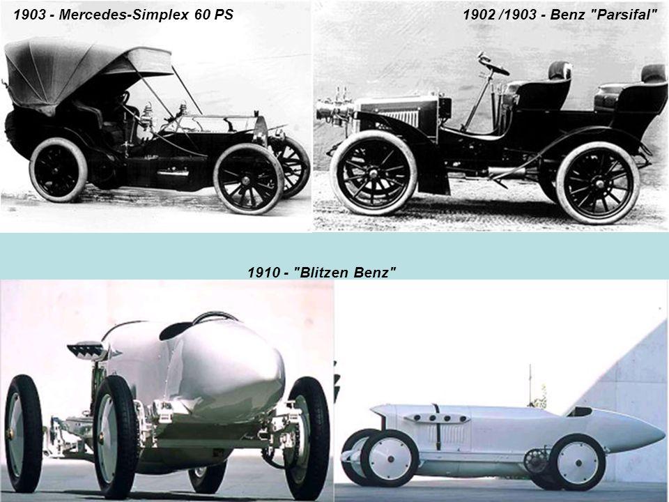 1903 - Mercedes-Simplex 60 PS 1902 /1903 - Benz Parsifal 1910 - Blitzen Benz