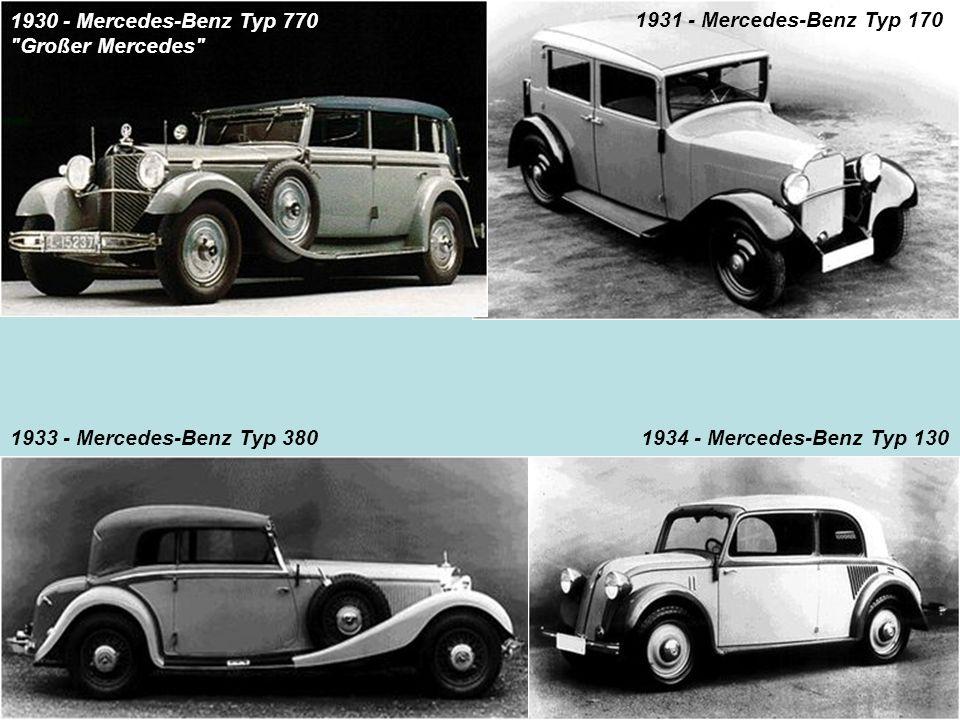1930 - Mercedes-Benz Typ 770 Großer Mercedes 1931 - Mercedes-Benz Typ 170. 1933 - Mercedes-Benz Typ 380.