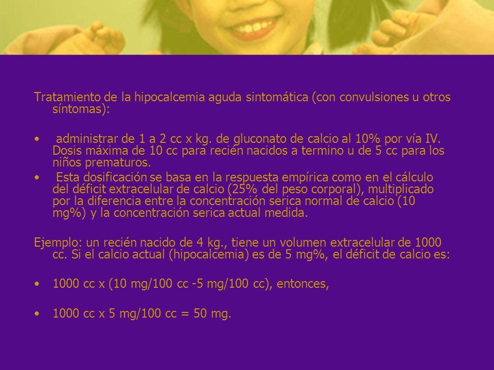Tratamiento de la hipocalcemia aguda sintomática (con convulsiones u otros síntomas):