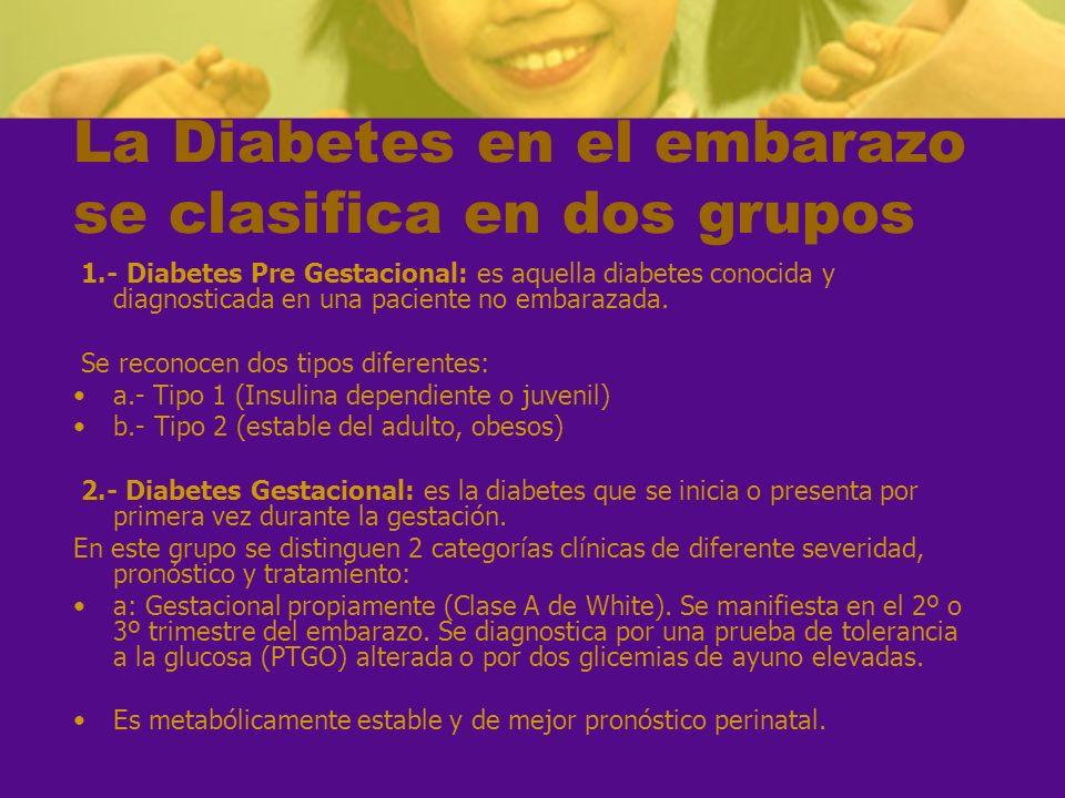 La Diabetes en el embarazo se clasifica en dos grupos