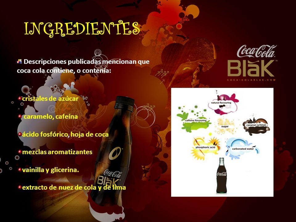 INGREDIENTES Descripciones publicadas mencionan que coca cola contiene, o contenía: cristales de azúcar.