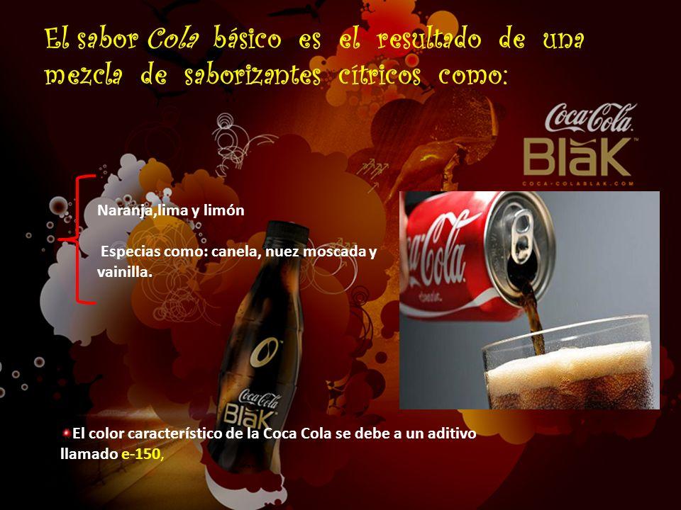 El sabor Cola básico es el resultado de una mezcla de saborizantes cítricos como: