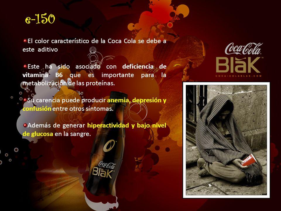 e-150 El color característico de la Coca Cola se debe a este aditivo