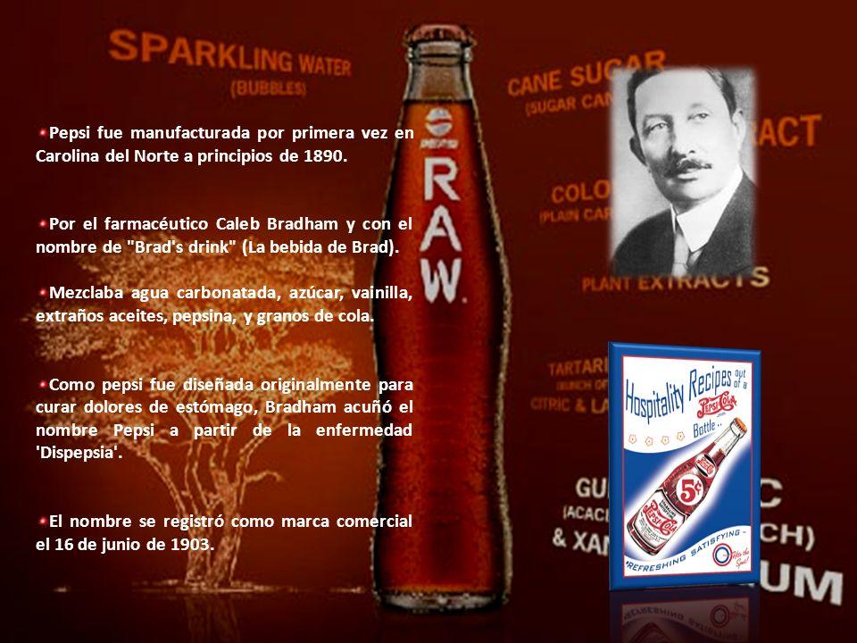 Pepsi fue manufacturada por primera vez en Carolina del Norte a principios de 1890.