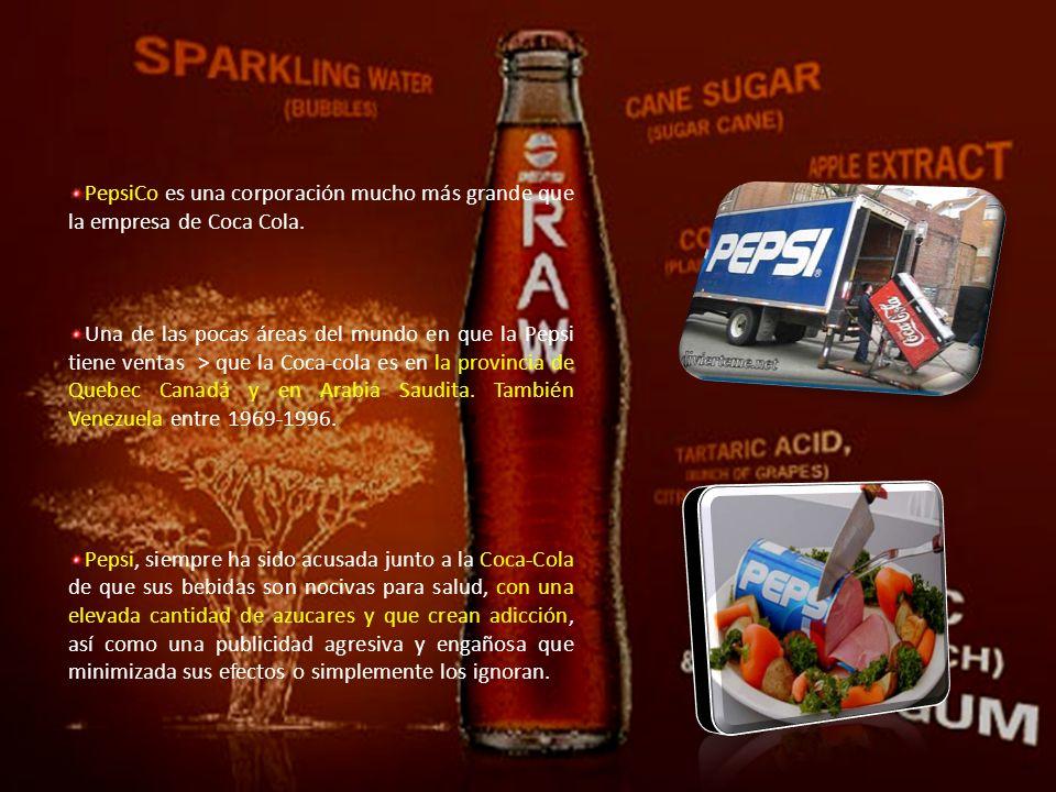 PepsiCo es una corporación mucho más grande que la empresa de Coca Cola.