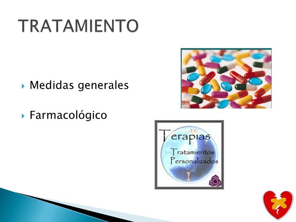 TRATAMIENTO Medidas generales Farmacológico
