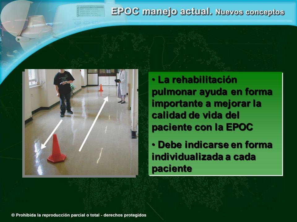 La rehabilitación pulmonar ayuda en forma importante a mejorar la calidad de vida del paciente con la EPOC