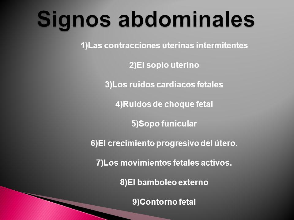 Signos abdominales Las contracciones uterinas intermitentes