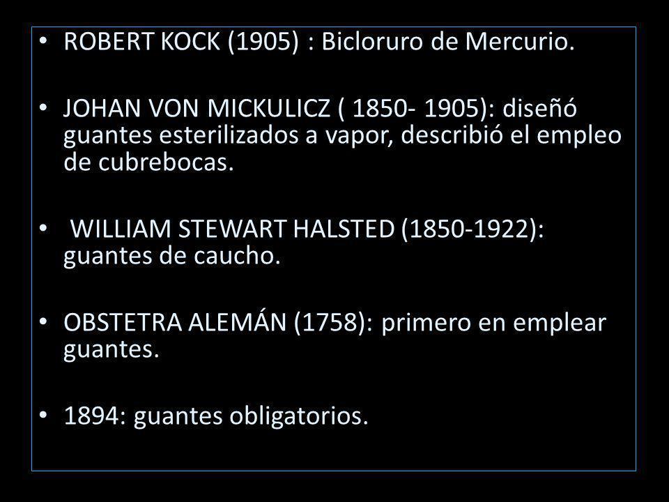 ROBERT KOCK (1905) : Bicloruro de Mercurio.