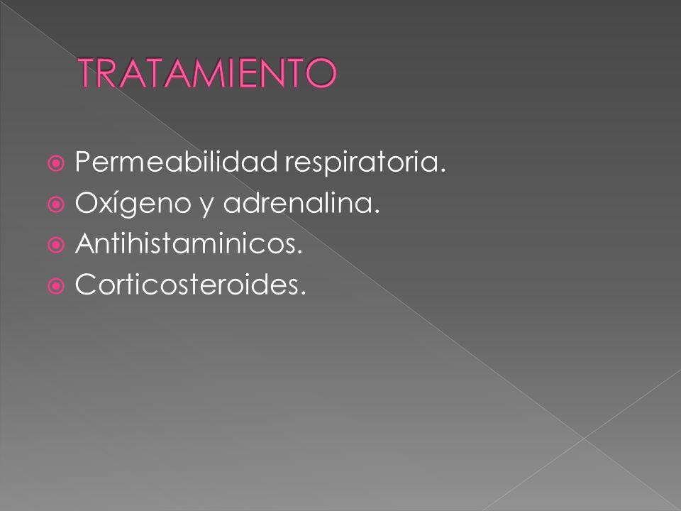TRATAMIENTO Permeabilidad respiratoria. Oxígeno y adrenalina.
