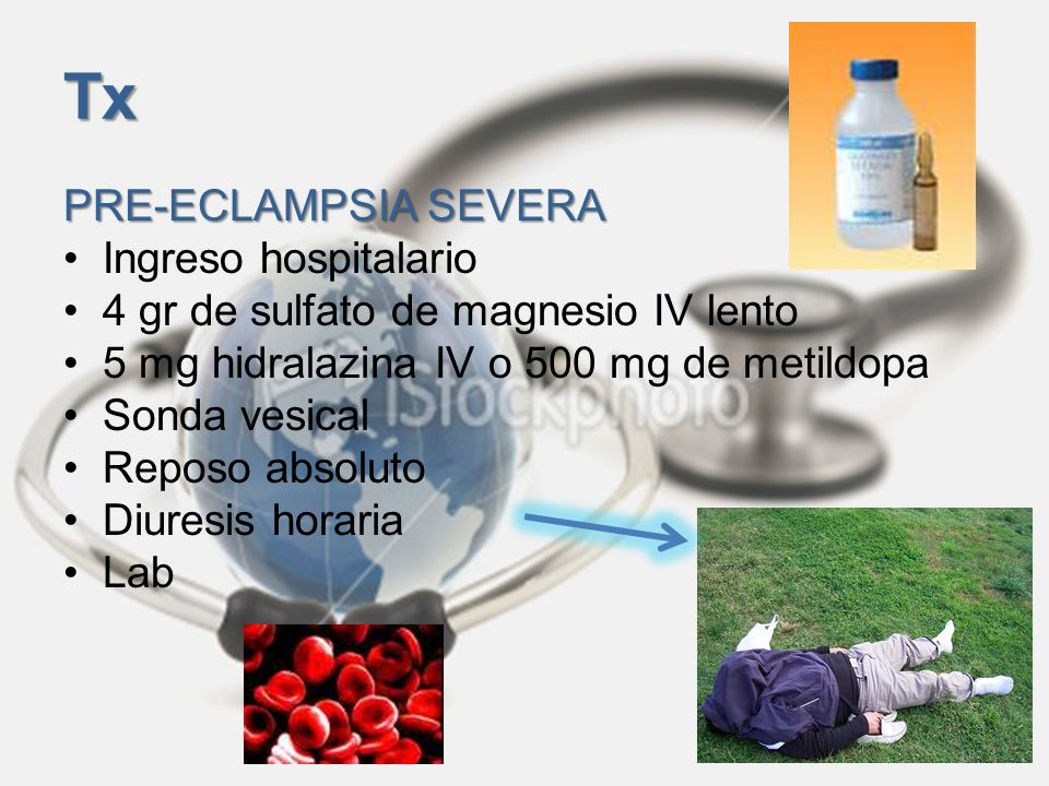 Tx PRE-ECLAMPSIA SEVERA Ingreso hospitalario