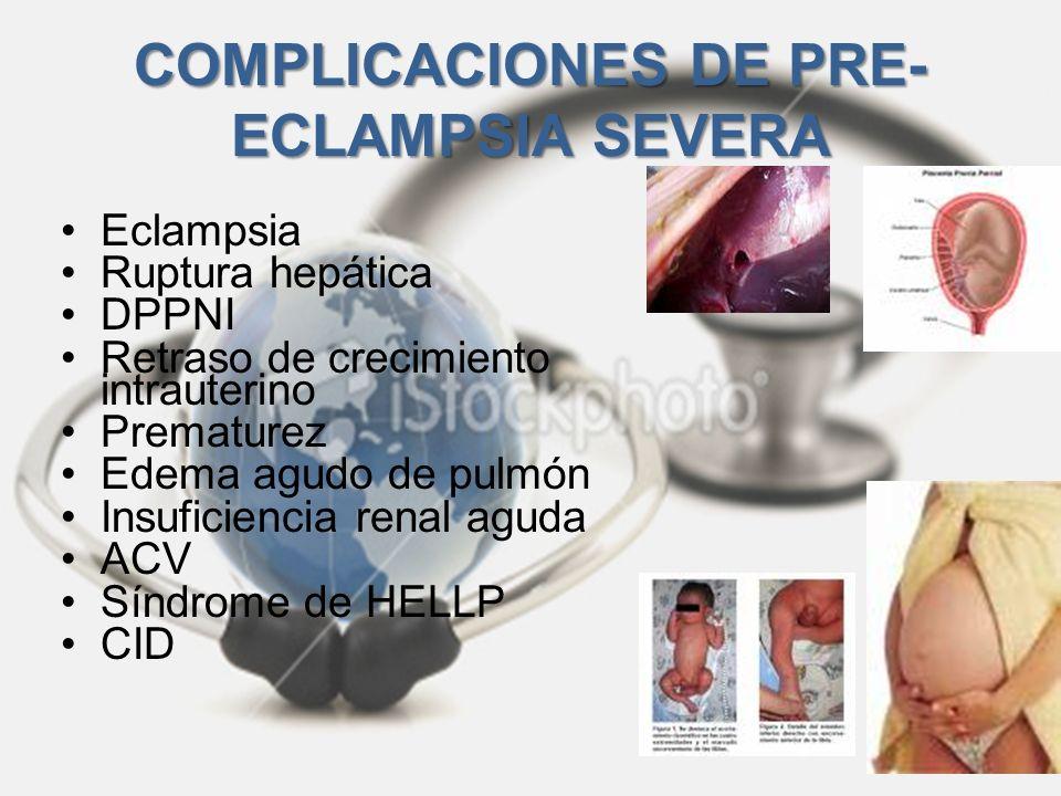 COMPLICACIONES DE PRE-ECLAMPSIA SEVERA