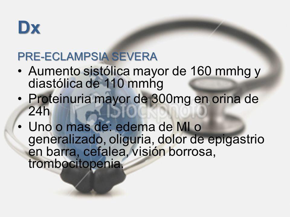 Dx Aumento sistólica mayor de 160 mmhg y diastólica de 110 mmhg