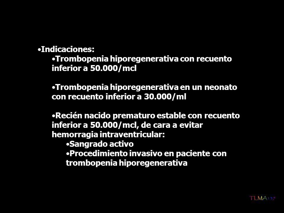 Indicaciones: Trombopenia hiporegenerativa con recuento inferior a 50.000/mcl.