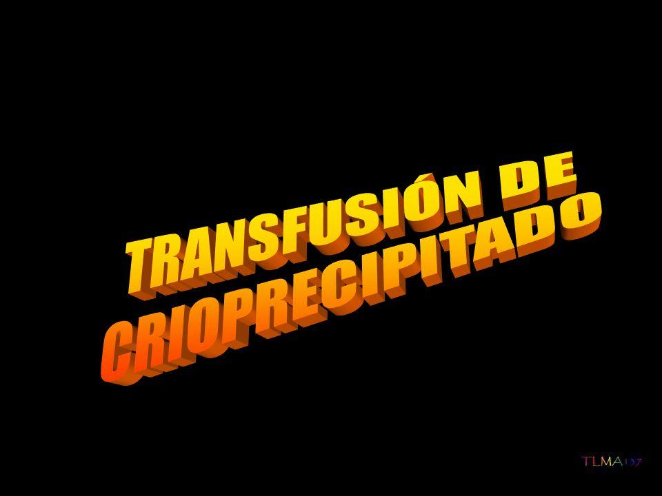 TRANSFUSIÓN DE CRIOPRECIPITADO