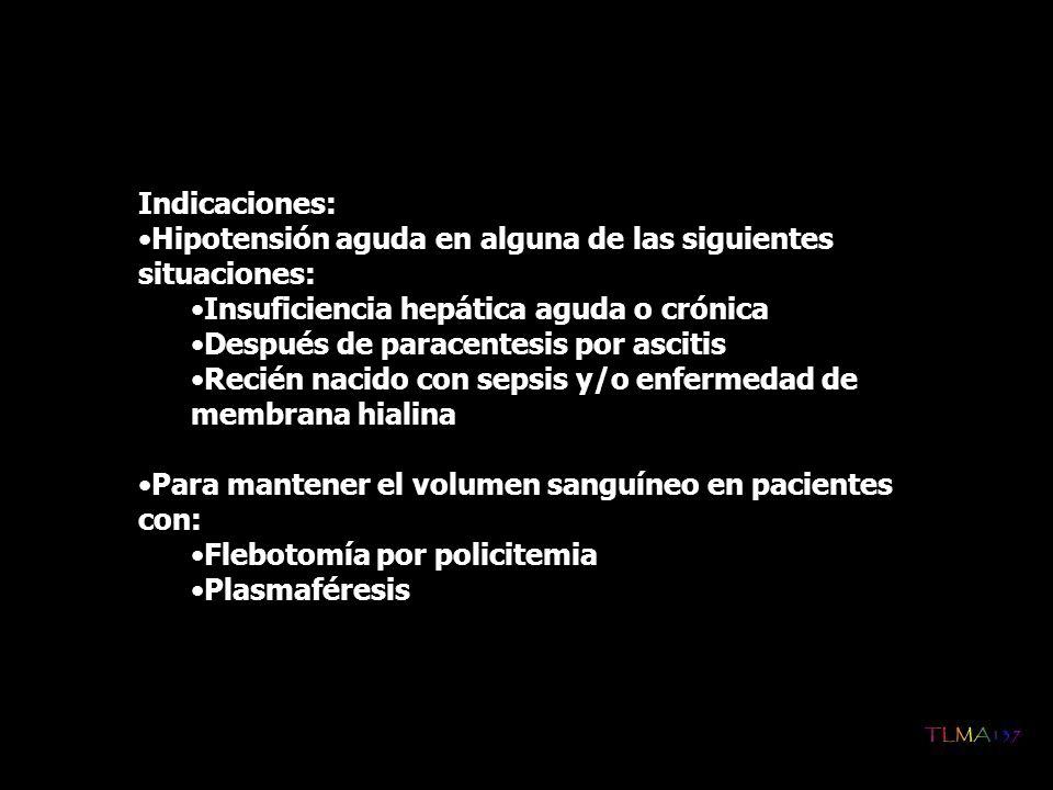 Indicaciones: Hipotensión aguda en alguna de las siguientes situaciones: Insuficiencia hepática aguda o crónica.
