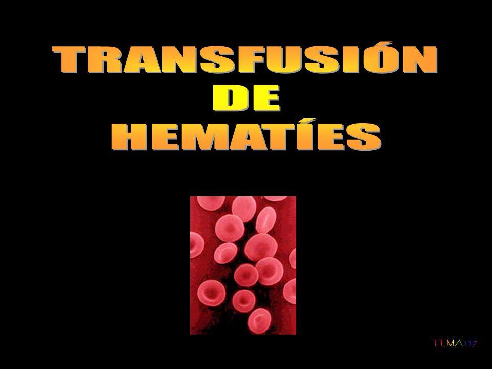 TRANSFUSIÓN DE HEMATÍES