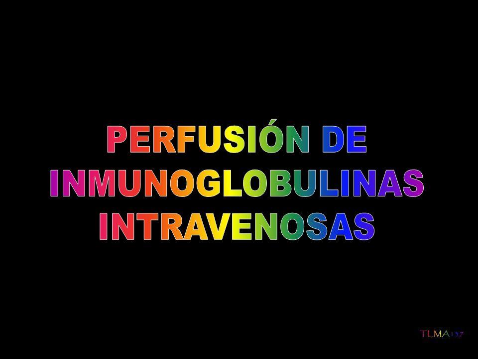 PERFUSIÓN DE INMUNOGLOBULINAS INTRAVENOSAS