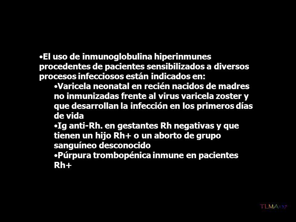 El uso de inmunoglobulina hiperinmunes procedentes de pacientes sensibilizados a diversos procesos infecciosos están indicados en: