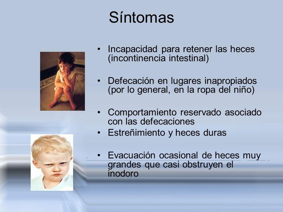 Síntomas Incapacidad para retener las heces (incontinencia intestinal)