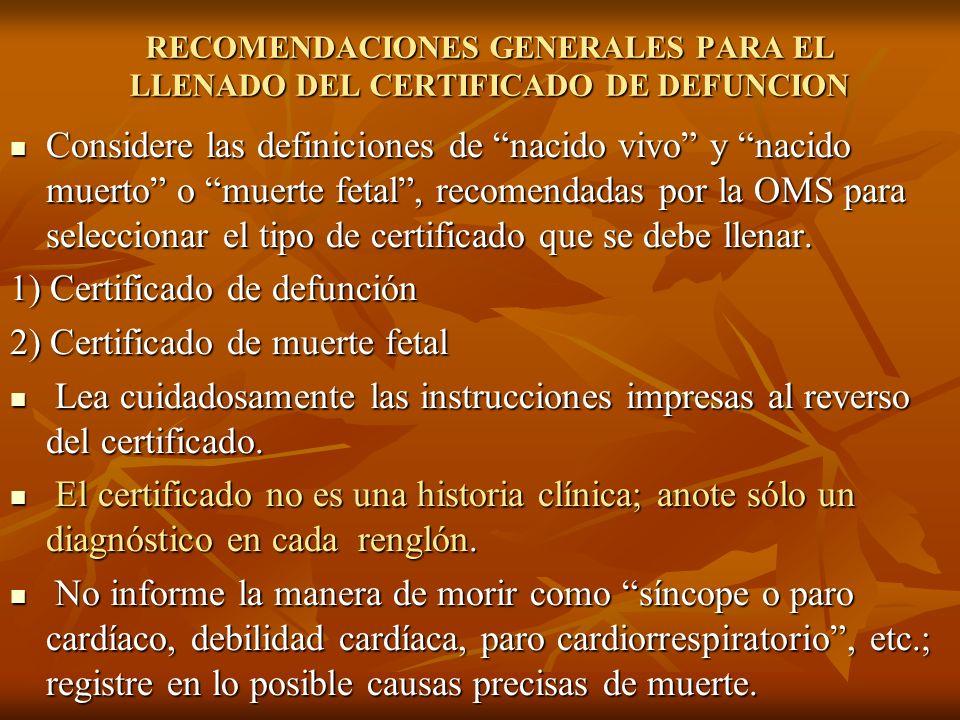 RECOMENDACIONES GENERALES PARA EL LLENADO DEL CERTIFICADO DE DEFUNCION