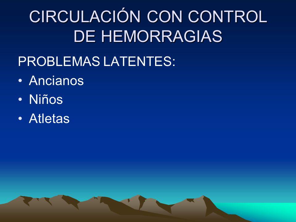 CIRCULACIÓN CON CONTROL DE HEMORRAGIAS