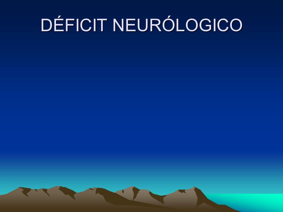 DÉFICIT NEURÓLOGICO