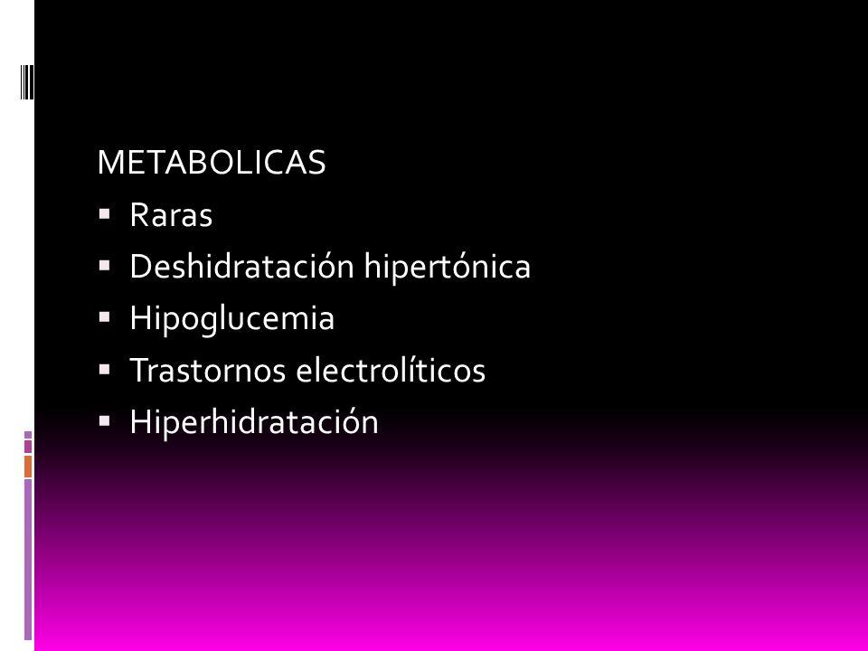 METABOLICAS Raras. Deshidratación hipertónica. Hipoglucemia.