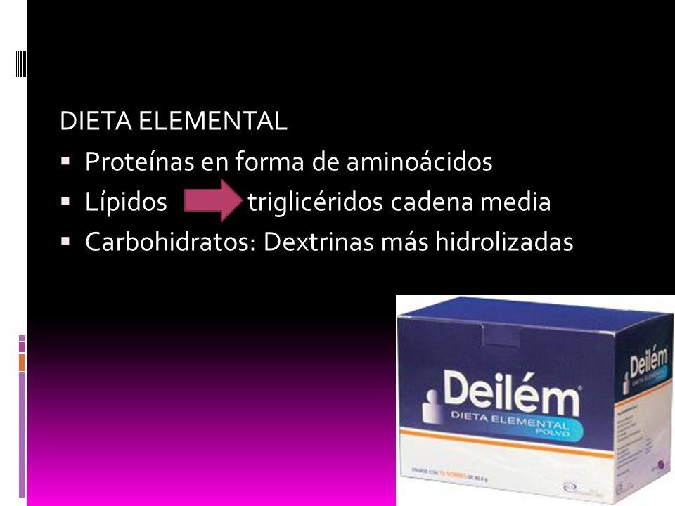 DIETA ELEMENTALProteínas en forma de aminoácidos.Lípidos triglicéridos cadena media.