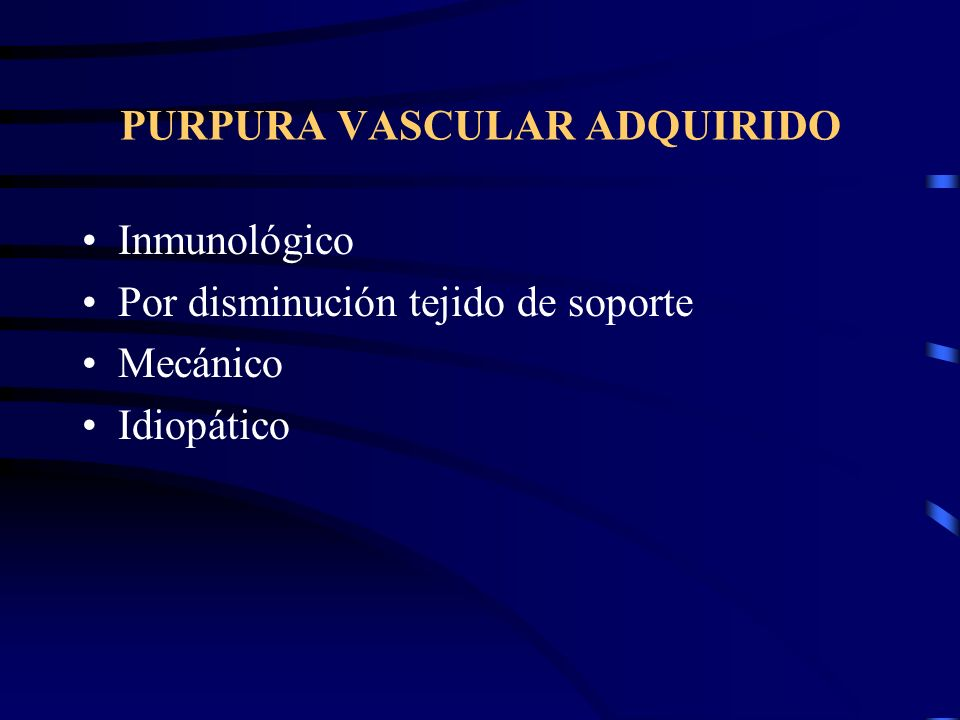 PURPURA VASCULAR ADQUIRIDO