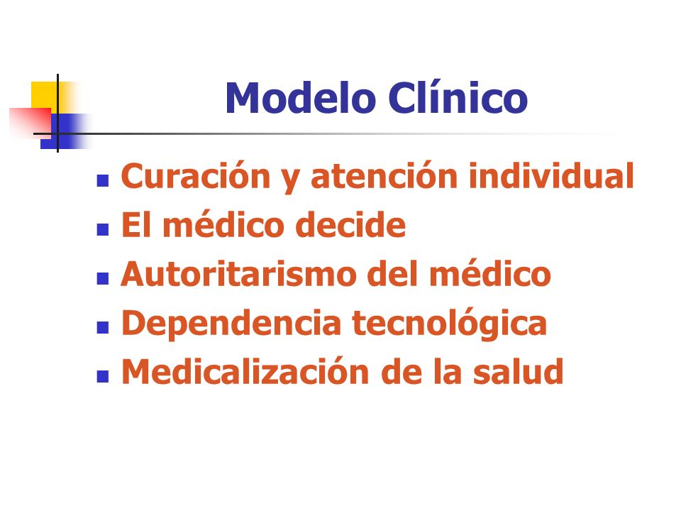 Modelo Clínico Curación y atención individual El médico decide