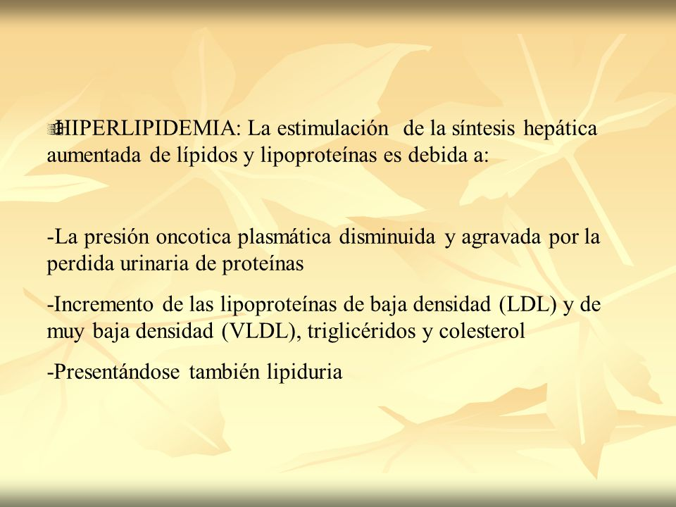 HIPERLIPIDEMIA: La estimulación de la síntesis hepática aumentada de lípidos y lipoproteínas es debida a: