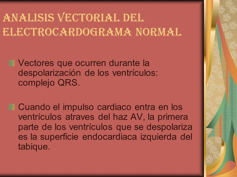 ANALISIS VECTORIAL DEL ELECTROCARDOGRAMA NORMAL