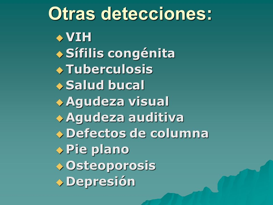 Otras detecciones: VIH Sífilis congénita Tuberculosis Salud bucal