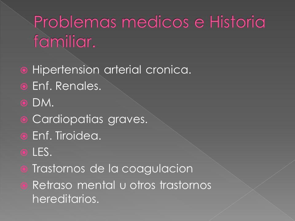 Problemas medicos e Historia familiar.