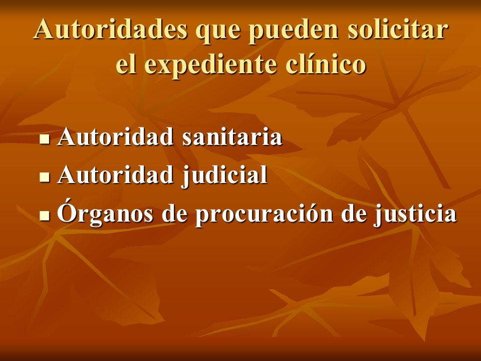 Autoridades que pueden solicitar el expediente clínico
