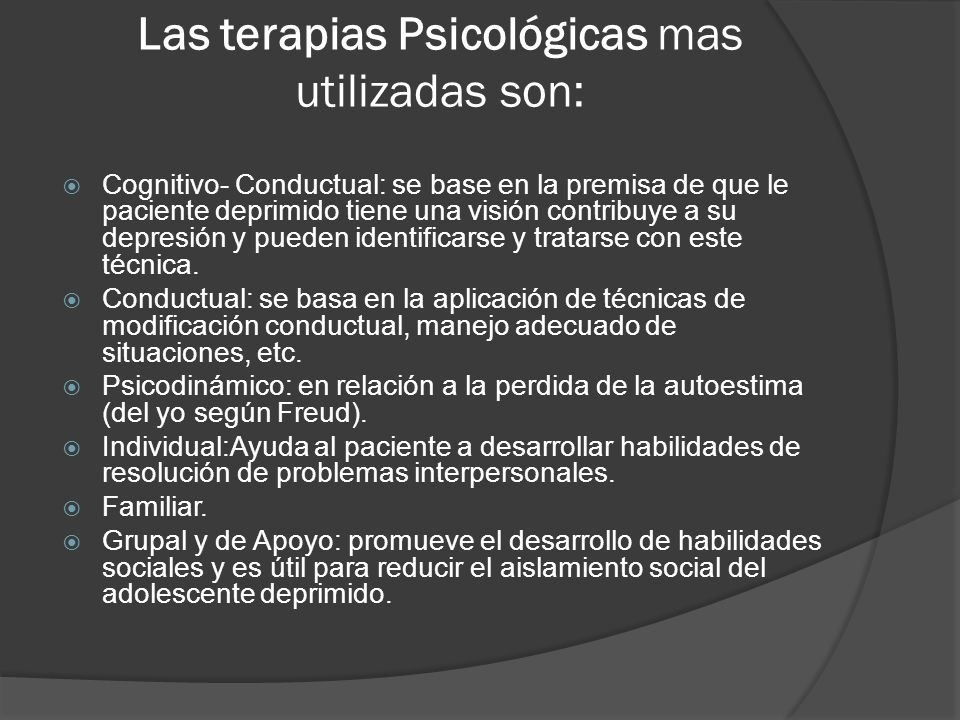Las terapias Psicológicas mas utilizadas son: