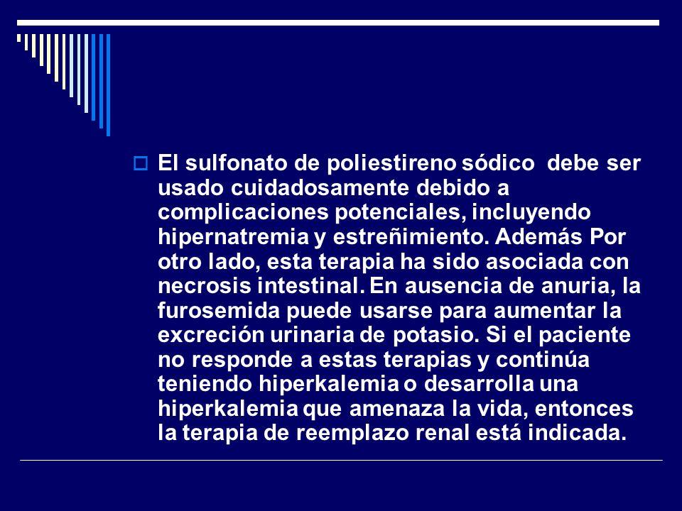 El sulfonato de poliestireno sódico debe ser usado cuidadosamente debido a complicaciones potenciales, incluyendo hipernatremia y estreñimiento.