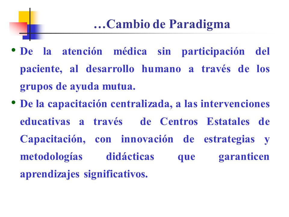 De la atención médica sin participación del paciente, al desarrollo humano a través de los grupos de ayuda mutua.