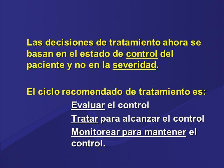 Las decisiones de tratamiento ahora se basan en el estado de control del paciente y no en la severidad.