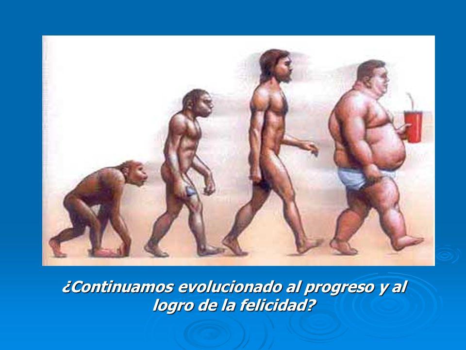 ¿Continuamos evolucionado al progreso y al