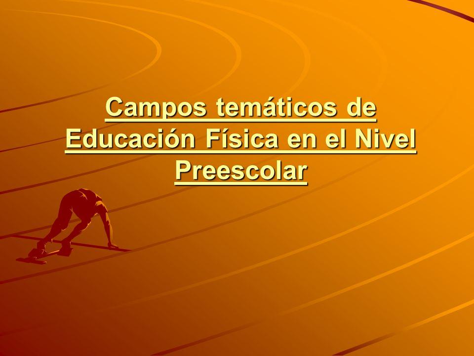 Campos temáticos de Educación Física en el Nivel Preescolar