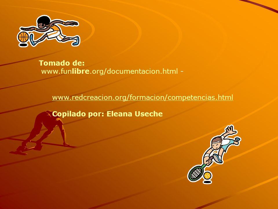 Tomado de: www.funlibre.org/documentacion.html - www.redcreacion.org/formacion/competencias.html.