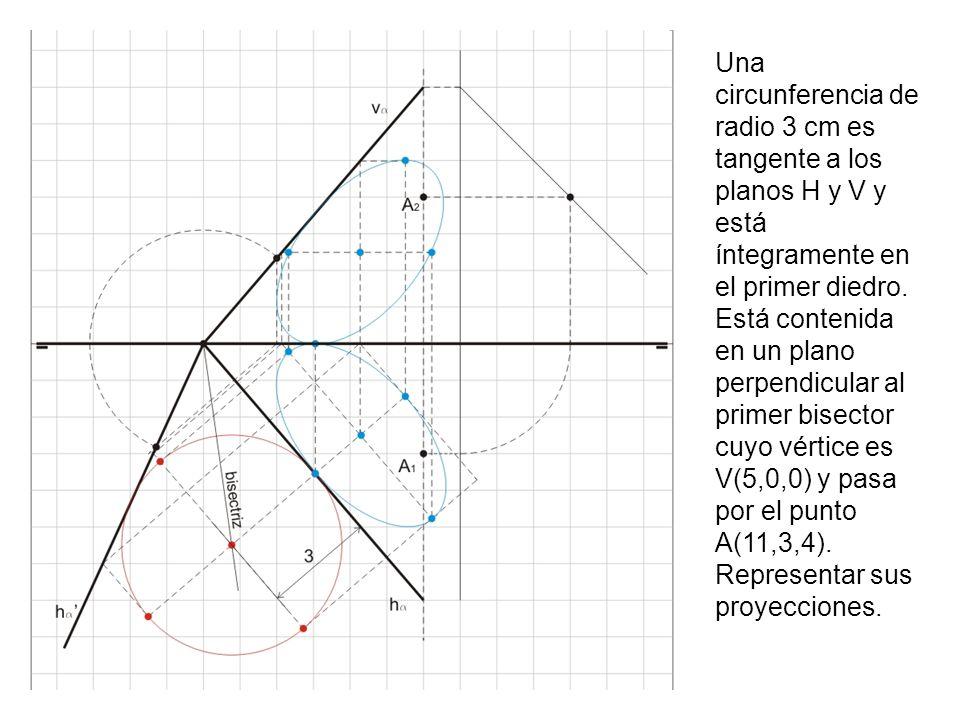 Una circunferencia de radio 3 cm es tangente a los planos H y V y está íntegramente en el primer diedro.