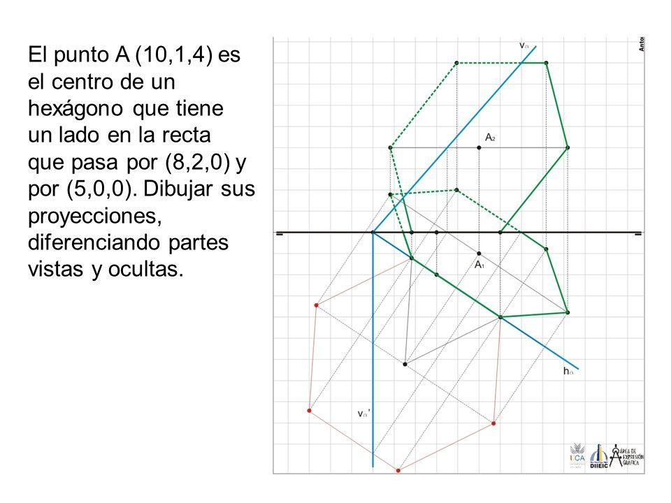 El punto A (10,1,4) es el centro de un hexágono que tiene un lado en la recta que pasa por (8,2,0) y por (5,0,0).