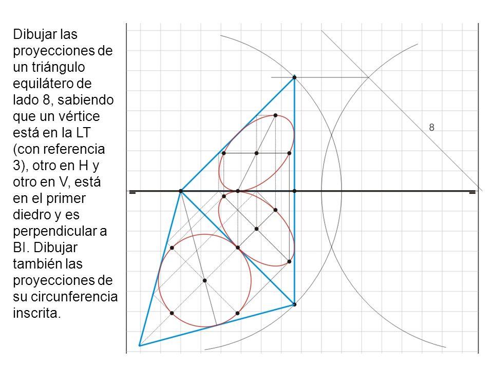 Dibujar las proyecciones de un triángulo equilátero de lado 8, sabiendo que un vértice está en la LT (con referencia 3), otro en H y otro en V, está en el primer diedro y es perpendicular a BI.